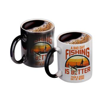 A bad day FISHING is better than a good day at work, Κούπα Μαγική, κεραμική, 330ml που αλλάζει χρώμα με το ζεστό ρόφημα (1 τεμάχιο)