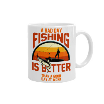 A bad day FISHING is better than a good day at work, Κούπα, κεραμική, 330ml (1 τεμάχιο)