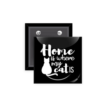 Home is where my cat is!, Κονκάρδα παραμάνα τετράγωνη 5x5cm