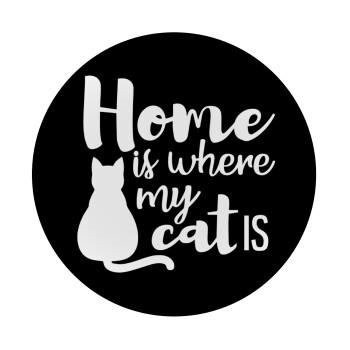 Home is where my cat is!, Mousepad Στρογγυλό 20cm