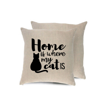 Home is where my cat is!, Μαξιλάρι καναπέ ΛΙΝΟ 40x40cm περιέχεται το γέμισμα