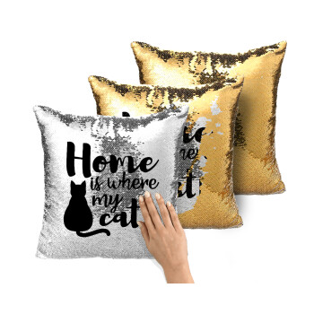 Home is where my cat is!, Μαξιλάρι καναπέ Μαγικό Χρυσό με πούλιες 40x40cm περιέχεται το γέμισμα