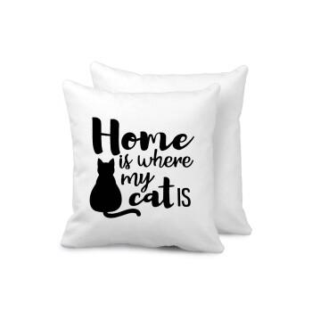 Home is where my cat is!, Μαξιλάρι καναπέ 40x40cm περιέχεται το γέμισμα