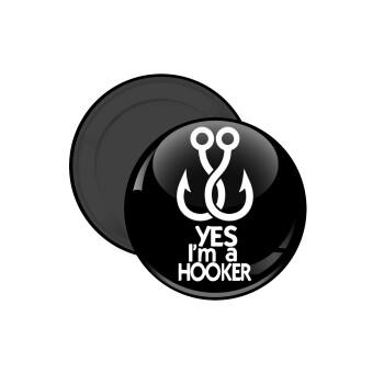 Yes i am Hooker, Μαγνητάκι ψυγείου στρογγυλό διάστασης 5cm