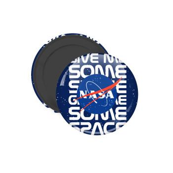 NASA give me some space, Μαγνητάκι ψυγείου στρογγυλό διάστασης 5cm