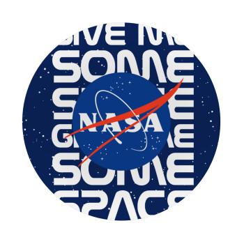 NASA give me some space, Mousepad Στρογγυλό 20cm