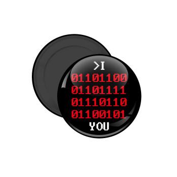 I .... YOU, binary secret MSG, Μαγνητάκι ψυγείου στρογγυλό διάστασης 5cm