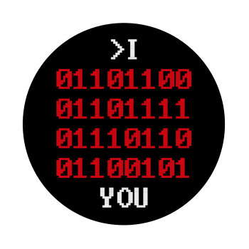 I .... YOU, binary secret MSG, Mousepad Στρογγυλό 20cm